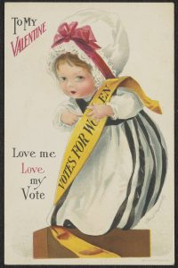 """Suffragette valentine card showing young girl stating """"To My Valentine: Love me, Love my Vote"""""""