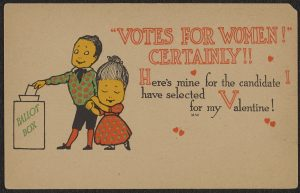 """Valentine showing a woman embracing a man at the ballot box with the text """"Votes for women! Certainly! Here's mine for the candidate I have selected for my Valentine!"""""""