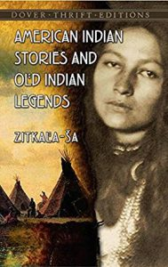 Cover of Zitkála-Ša, American Indian Stories and Old Indian Legends. Dover Thrift Edition, 2014.