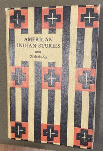 Cover and inscription of Zitkála-Šá (Gertrude Bonnin), American Indian Stories. Washington: Hayworth Publishing House, 1921. From the Sheridan Libraries, Johns Hopkins University. Photograph by Anna Leoncio.